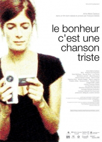 Bonheur c'est une chanson triste, Le (2004)