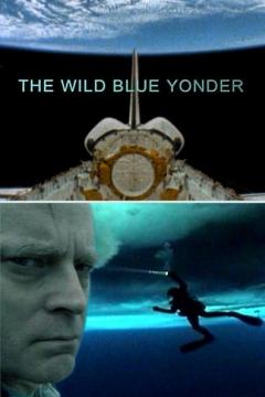 The Wild Blue Yonder (2005)