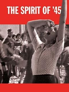 The Spirit of '45 (2013)