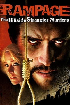 Rampage: The Hillside Strangler Murders (2006)