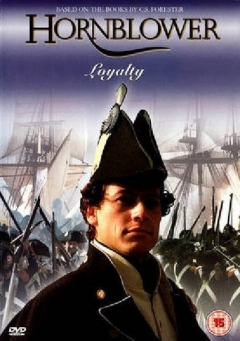 Hornblower: Loyalty (2003)