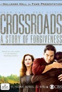 Crossroads: A Story of Forgiveness (2007)