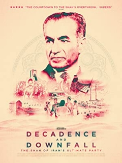 Decadence and Downfall: The Shah of Iran's Ultimate Party (2016)