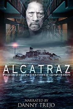 Alcatraz Prison Escape: Deathbed Confession (2015)