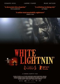 White Lightnin' (2008)