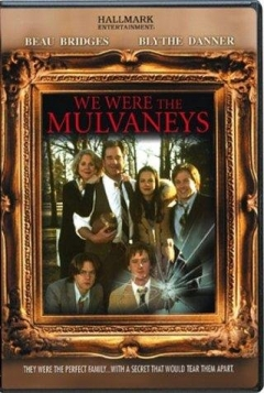 We Were the Mulvaneys (2002)