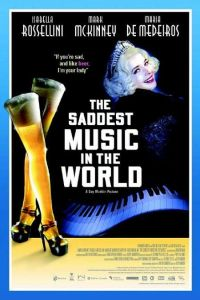 The Saddest Music in the World (2003)