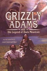 Grizzly Adams and the Legend of Dark Mountain (1999)