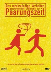 Merkwürdige Verhalten geschlechtsreifer Großstädter zur Paarungszeit, Das (1998)
