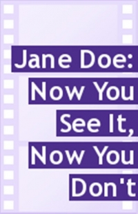 Jane Doe: Now You See It, Now You Don't (2005)