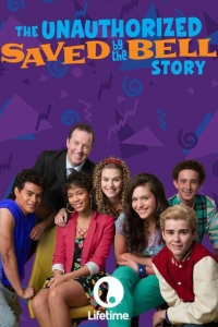 The Unauthorized Saved by the Bell Story (2014)
