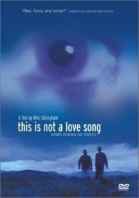 This Is Not a Love Song (2002)