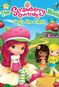 The Strawberry Shortcake Movie: Sky's the Limit (2009)