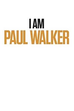 I Am Paul Walker (2018)