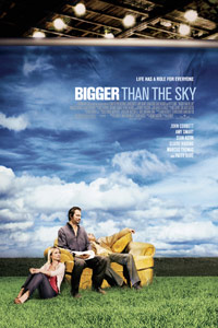 Bigger Than the Sky (2005)