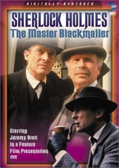 """The Casebook of Sherlock Holmes"" The Master Blackmailer"