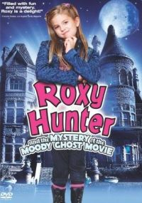 Roxy Hunter and the Mystery of the Moody Ghost (2007)