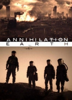 Annihilation Earth (2009)