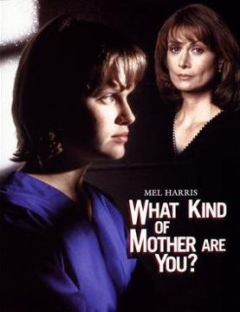 What Kind of Mother Are You? (1996)