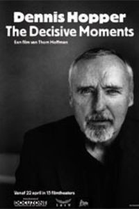 Dennis Hopper: The Decisive Moments (2002)