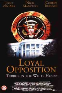 Loyal Opposition: Terror in the White House (1998)
