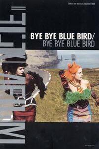 Bye Bye Blue Bird (1999)
