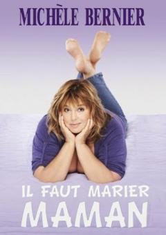 Il faut marier maman (2013)
