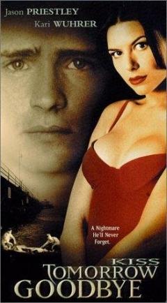 Kiss Tomorrow Goodbye (2000)