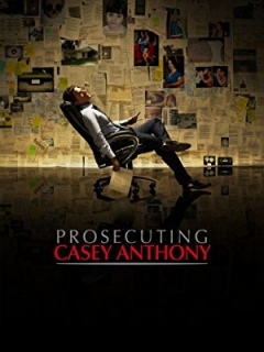 Prosecuting Casey Anthony (2013)