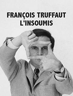 François Truffaut l'insoumis (2014)