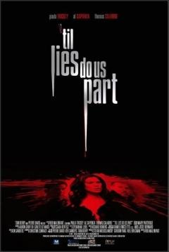 'Til Lies Do Us Part (2007)