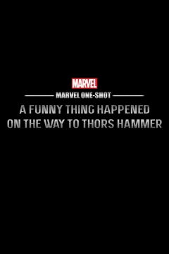 Marvel One-Shot: A Funny Thing Happened on the Way to Thor's Hammer (2011)