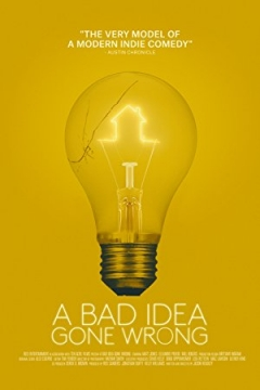 A Bad Idea Gone Wrong Trailer