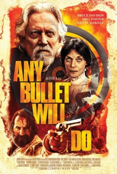 Any Bullet Will Do (2017)