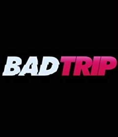 Bad Trip