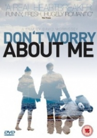Don't Worry About Me (2009)