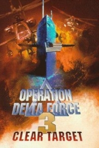 Operation Delta Force 3: Clear Target (1999)