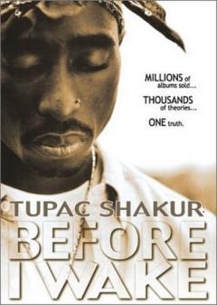 Tupac Shakur: Before I Wake... (2001)