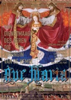 Ave Maria - Van dienstmaagd des heren tot koningin van de hemel poster