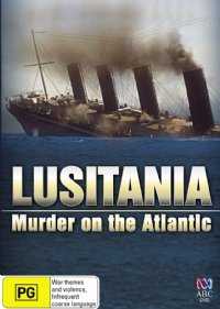 Lusitania: Murder on the Atlantic (2007)