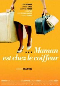 Maman est chez le coiffeur (2008)