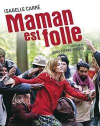 Maman est folle (2007)