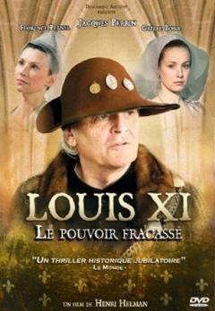 Louis XI, le pouvoir fracassé (2011)
