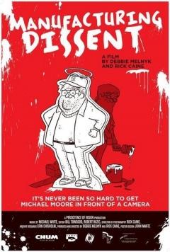 Manufacturing Dissent (2007)