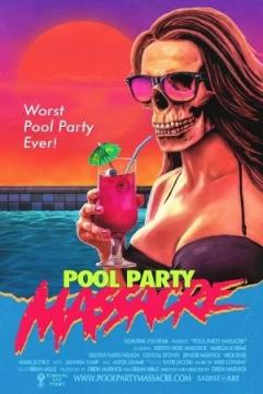 Pool Party Massacre - Official Trailer