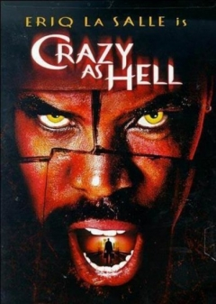 Crazy as Hell (2002)