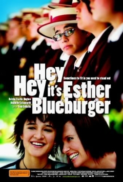 Hey Hey It's Esther Blueburger (2008)