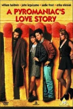 A Pyromaniac's Love Story (1995)