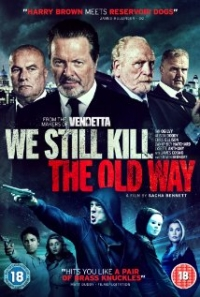 We Still Kill the Old Way Trailer