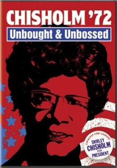 Chisholm '72: Unbought & Unbossed (2004)